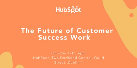 HubSpot Presents: The Future of Customer Success Work tickets