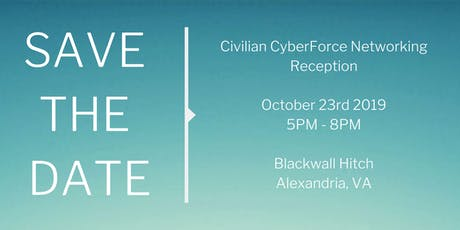 SAVE THE DATE: Civilian CyberForce Networking Reception tickets