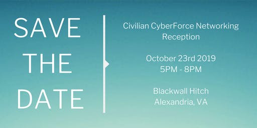SAVE THE DATE: Civilian CyberForce Networking Reception