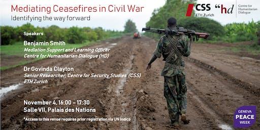 Mediating Ceasefires in Civil War: Identifying the way forward