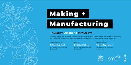 Making + Manufacturing with SME + IDSA tickets