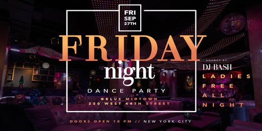 FRIDAY NIGHT DANCE PARTY  AT BLUE MIDTOWN  NEW YORK CITY  MUSIC & VIBES