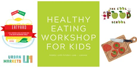 Healthy Eating Workshop for kids tickets