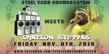 Steel Yard Meets Iration Steppas tickets