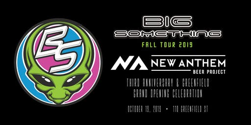 NEW ANTHEM 3RD ANNIVERSARY WITH BIG SOMETHING AND SPECIAL GUEST