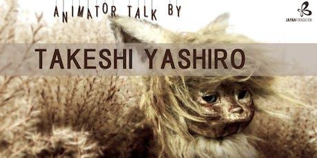 Animator Talk by Takeshi Yashiro tickets