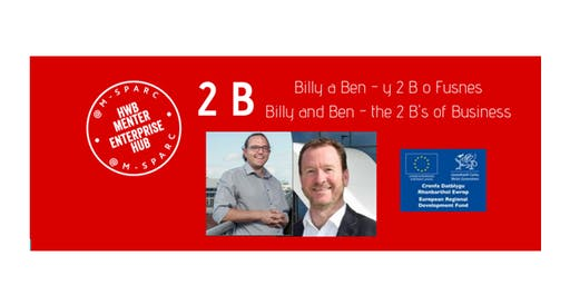 Billy a Ben! Y 2 B o Fusnes / The two Bs of Business