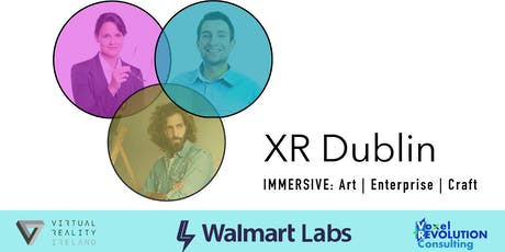 XR Dublin by Walmart Labs - A Meetup for XR Professionals and Enthusiasts tickets