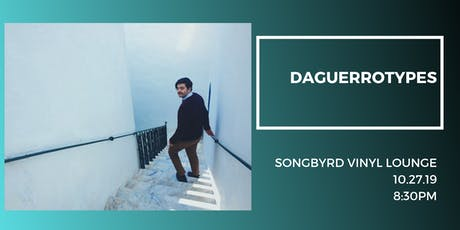 Daguerrotypes at Songbyrd Vinyl Lounge tickets