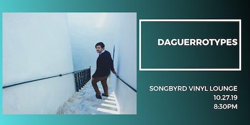 Daguerrotypes at Songbyrd Vinyl Lounge