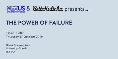 Nexus & Bettakultcha Presents: The Power of Failure