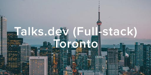 Talks.dev (Full-stack) Toronto - Tech Talks, Opportunities & Networking