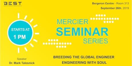 MERCIER SEMINAR SERIES: Breeding the Global Engineer: Engineering with Soul tickets