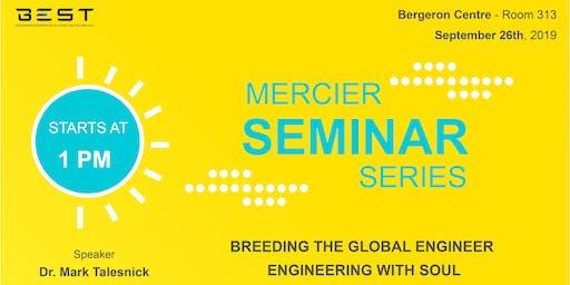 MERCIER SEMINAR SERIES: Breeding the Global Engineer: Engineering with Soul