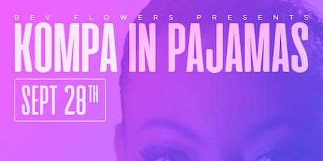 Kompa Class: Kompa In Pajamas edition  tickets