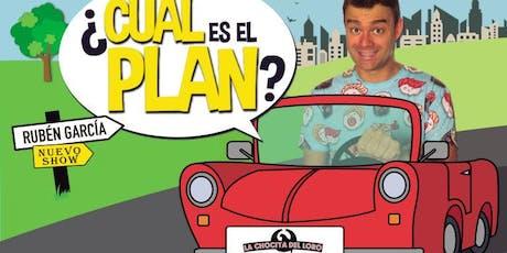 """""""¿CUÁL ES EL PLAN? Rubén García en La Chocita del Loro Senator Gran Vía entradas"""