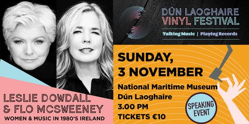 Leslie Dowdall & Flo McSweeney in Discussion: 1980's Ireland, Music & Women