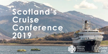 Scotland's Cruise Conference 2019, what works best for tourism?  tickets