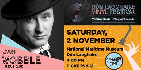Jah Wobble in Dub(Lin)! tickets
