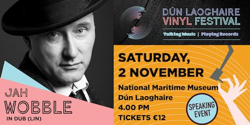 Jah Wobble in Dub(Lin)!
