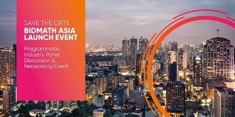 Bidmath Asia Launch - Programmatic Industry Event tickets