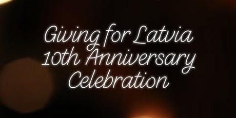 Giving for Latvia 10th Anniversary Celebration tickets