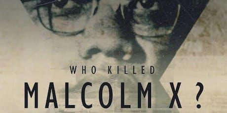 Advance Premier Screening: WHO KILLED MALCOLM X (Netflix/Fusion) tickets