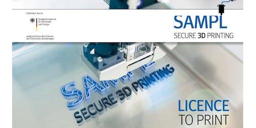 Secure-Additive-Manufacturing-Platform-Anwendertagung - LICENCE TO PRINT