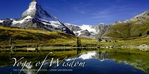 The Yoga of Wisdom - Introduction to the Clear Way - Switzerland
