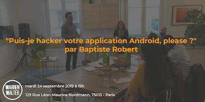 """Puis-je hacker votre application Android, please?"" par Baptiste Robert"