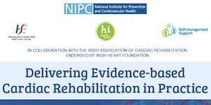 Delivering Evidence-based Cardiac Rehabilitation in...