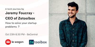 Le Wagon Talk - Jeremy Foucray, CEO of Zetollbox
