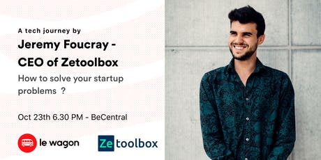 Le Wagon Talk - Jeremy Foucray, CEO of Zetollbox billets