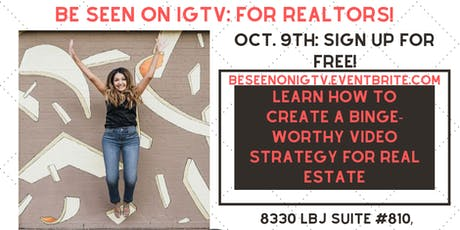 BE SEEN ON IGTV: FOR REALTORS! tickets