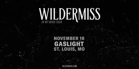 Wildermiss at Gaslight tickets