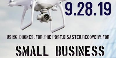 Using Drones for Pre/Post Disaster Recovery for Small Business