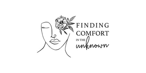 Finding Comfort in the Unknown
