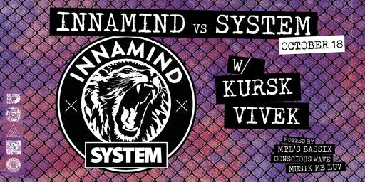 Innamind x System:Sound w/ VIVEK [UK] and KURSK [NZ] - OCT 18