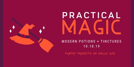 Practical Magic - Modern Day Potions + Tinctures tickets