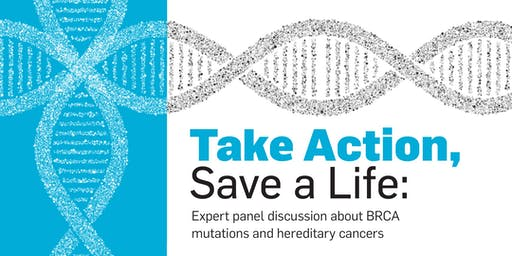 Take Action, Save a Life: BRCA mutations and hereditary cancers