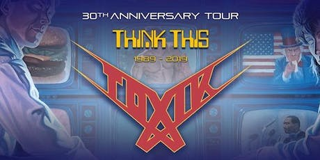 TOXIK (us) + Thorium tickets
