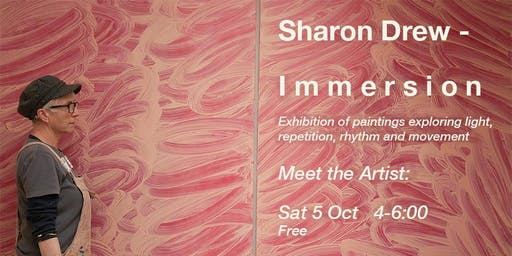 SHARON DREW – IMMERSION | Meet the Artist: Saturday 5 October 4-6pm