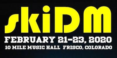 skiDM - Friday - OTT, Eliot Lipp, Mikey Thunder