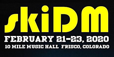 skiDM - Friday - OTT, Eliot Lipp, Mikey Thunder tickets