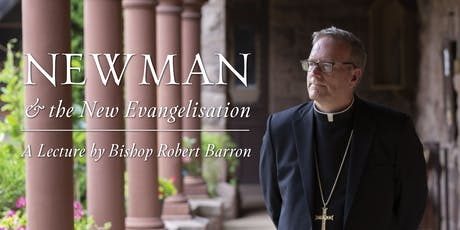 Newman and the New Evangelisation with Bishop Robert Barron tickets