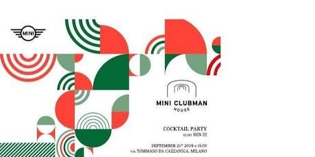 CFM / MINI Clubman House Private Events - Free Drink biglietti