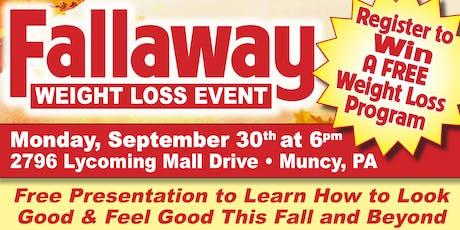 Fallaway Weight Loss Event in Muncy tickets