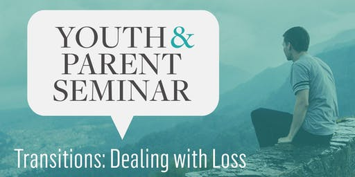 Youth & Parent Seminar - 'Transitions - Dealing with Loss'
