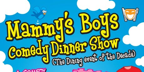 Mammy's Boys Comedy Dining Show tickets