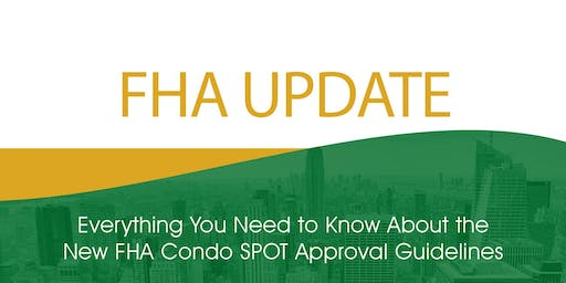 FHA UPDATE: The New FHA Condo Spot Approval Guidelines
